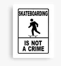 Skateboarding is not a crime!!!! Canvas Print