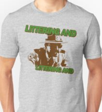 Littering And! Unisex T-Shirt