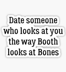 Date Someone Who - Booth & Bones Sticker