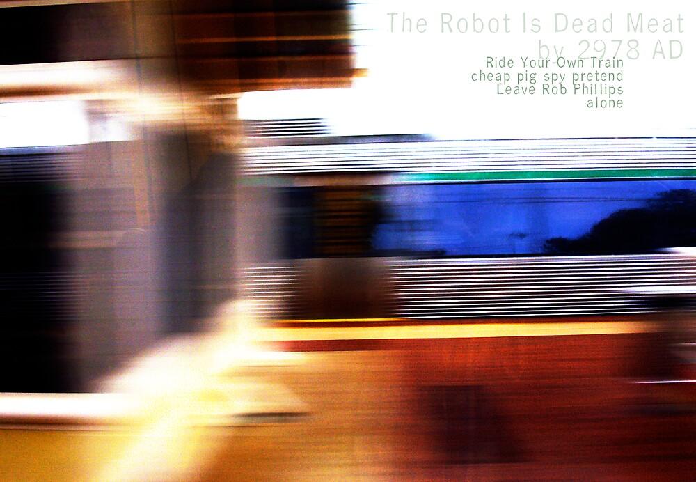 Robert The Robot - Robot The Robert - 2978 AD by Robert Phillips