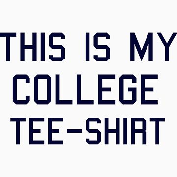 Generic College Shirt by Bston475