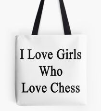 I Love Girls Who Love Chess Tote Bag