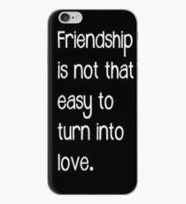 Friendship isnt that easy to turn into love -iphone case  iPhone Case