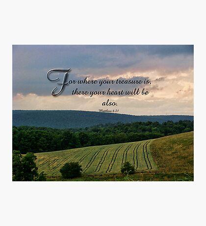 where your treasure is-Matthew 6:21 Photographic Print