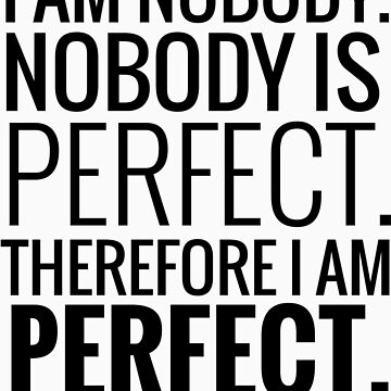 Nobody Is Perfect by tarun766