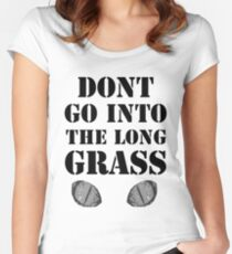 Don't go into the long grass! Women's Fitted Scoop T-Shirt