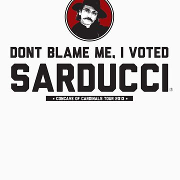 I Voted for Sarducci - Reverse by tkeenan