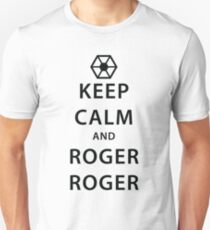 KEEP CALM and ROGER ROGER (black) Unisex T-Shirt