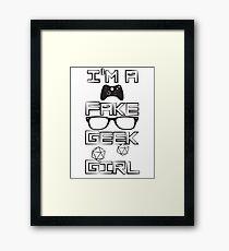 I'm A Fake Geek Girl Framed Print