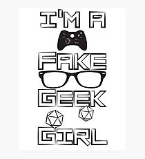 I'm A Fake Geek Girl Photographic Print