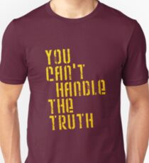 A Few Good Men - You Can't Handle The Truth Unisex T-Shirt