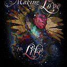 Making Love to Life by Humberto Braga