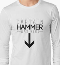 Captain Hammer was here Long Sleeve T-Shirt