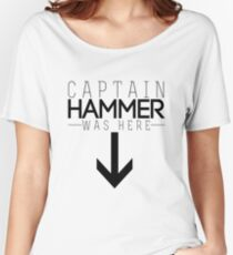 Captain Hammer was here Women's Relaxed Fit T-Shirt