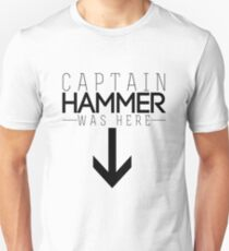 Captain Hammer was here Unisex T-Shirt