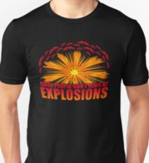 Don't Look at Explosions Unisex T-Shirt