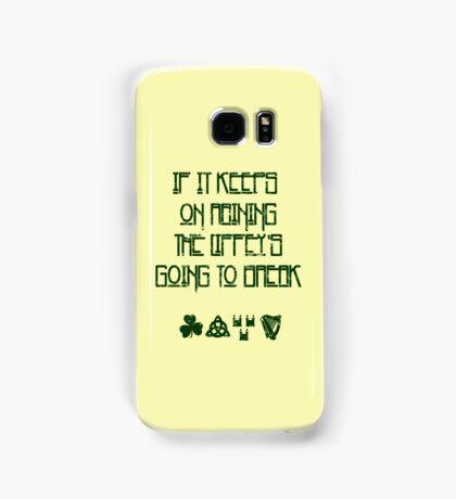 If It Keeps On Raining The Liffey's Going To Break Samsung Galaxy Case/Skin