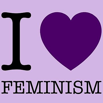 I LOVE FEMINISM by citizxn