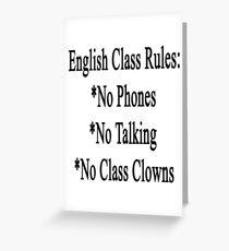 English Class Rules No Phones No Talking No Class Clowns  Greeting Card