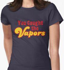 You Caught the Vapors T-Shirt