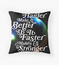 Harder, Better, Faster, Stronger Throw Pillow