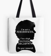 I'm a high functioning sociopath Tote Bag