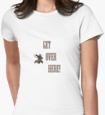 GET OVER HERE! Mortal Women's Fitted T-Shirt