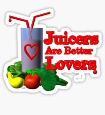 Juicers are Better Lovers by Valxart.com Sticker