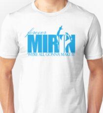 Forever Mirin (version 2 blue) T-Shirt