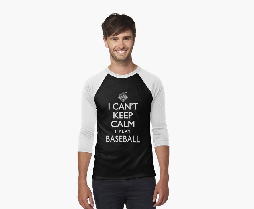 I Can't Keep Calm Baseball by MudgeStudios