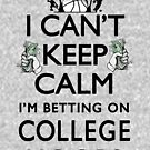 I'm Betting on College Hoops by MudgeStudios