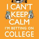 I'm Betting on College Basketball by MudgeStudios