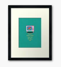 Donuts don make you fat, but TV will Funny Cartoon Framed Print