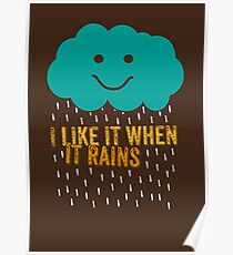 I like it when it rains Poster