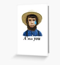 A'Mish You Greeting Card