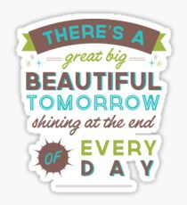 Beautiful Tomorrow (For light backgrounds) Sticker