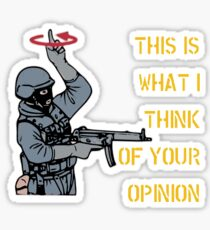 This is what I think of your opinion Sticker
