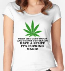 Have A Spliff It's Fucking Magic! Women's Fitted Scoop T-Shirt