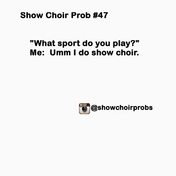 Show Choir Prob #47 by ShowChoirProb