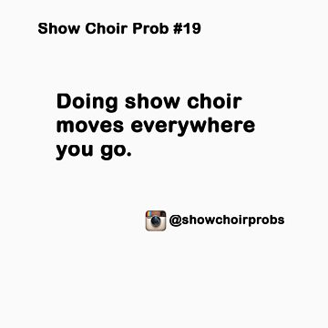 Show Choir Prob #19 by ShowChoirProb