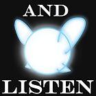SHUT UP AND LISTEN by Katayanagi