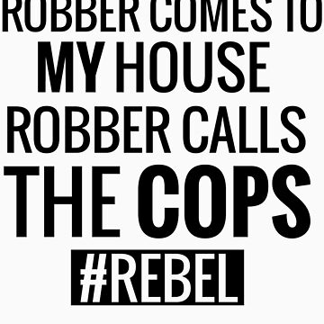 Robber Comes to My House #REBEL by tarun766