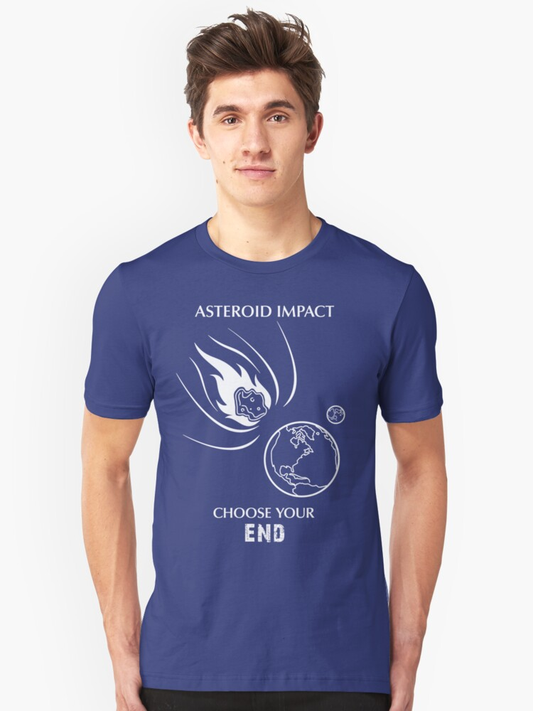 "Asteroid Impact Shirt - ""Choose Your End"" by Thorigor"