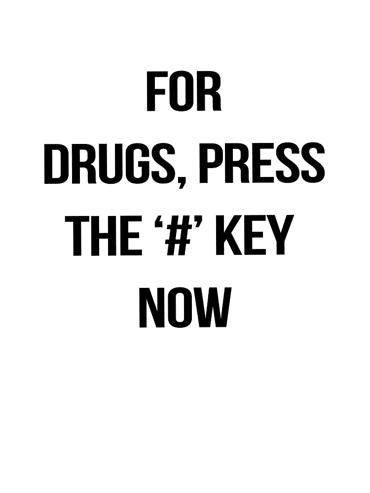 Drugs work. by Gingerbread Graphics