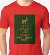 Keep Calm And Have A Very Shiny Nose T-Shirt