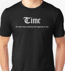 Time is what keeps everything from happening at once. T-Shirt