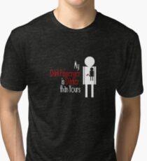 My Dark Passenger is Darker than Yours Tri-blend T-Shirt