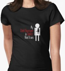 My Dark Passenger is Darker than Yours Womens Fitted T-Shirt