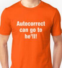 Autocorrect! Unisex T-Shirt