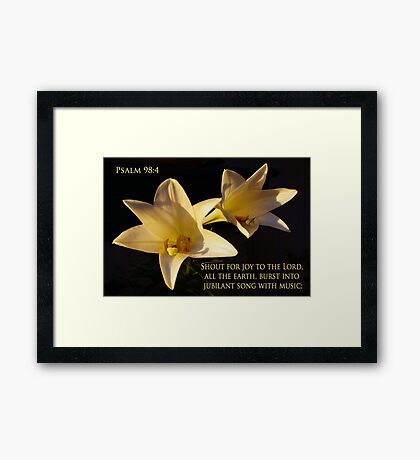 easter lilies with psalm 98:4 Framed Print